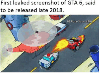 Fresh, Memes, and Time: First leaked screenshot of GTA 6, said  to be released late 2018.  IG Polar SaurusRex This is the last time I will ever repost one if my old memes, fresh ones tomorrow