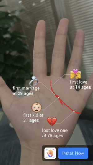 Love, Marriage, and Lost: first love  at 14 ages  first marriage  at 29 ages  first kid at  31 ages  lost love one  at 75 ages  Install Now Ages