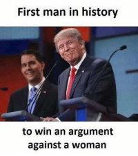 History, Man, and Woman: First man in history  to win an argument  against a woman