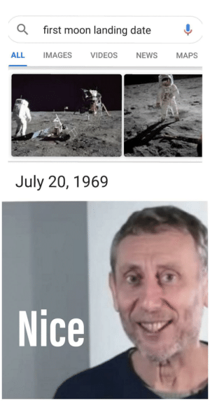 Yes i'm still making 69 jokes.: first moon landing date  ALL  IMAGES  VIDEOS  NEWS  МAPS  July 20, 1969  Nice Yes i'm still making 69 jokes.