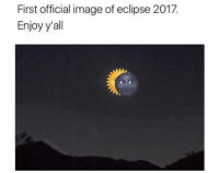 Eclipse 2017: First official image of eclipse 2017.  Enjoy y'all