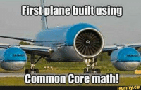 common core: First plane built using  Common Core math!  ifunny.CO