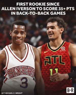 Allen Iverson, Back to Back, and Games: FIRST ROOKIE SINCE  ALLEN IVERSON TO SCORE 35+ PTS  IN BACK-TO-BACK GAMES  sharecare  ATL  3  B R  HITMICHAEL C. WRIGHT Trae looks like the answer in ATL
