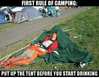 schoolofmetal: FIRST RULE OF CAMPING:  Men  The  PUTUP THE TENT BEFORE YOU START DRINKING schoolofmetal