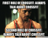 🤣: FIRST RULE OF CROSSFIT: ALWAYS  TALK ABOUT CROSSFIT  SECOND RULE OF CROSSFIT:  ALWAYS TALKABOUT CROSSFIT  memecrunch.co 🤣