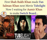 Movies, Movie, and Salman Khan: First Shah Rukh Khan made Fan  Salman Khan next Movie Tubelight  Now I waiting for Aamir Khan  to make Switch Board  LA  TUIELIGHT  laughing colours, com Just Can't Wait For This To Happen...:) :P :V