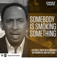 This just doesn't make sense. allnba kevindurant: FIRST  TAKE  SOMEBODY  IS SMOKING  SOMETHING  STEPHEN A. SMITH ONKEVIN DURANT  NOT MAKING ALL-NBA FIRST TEAM This just doesn't make sense. allnba kevindurant