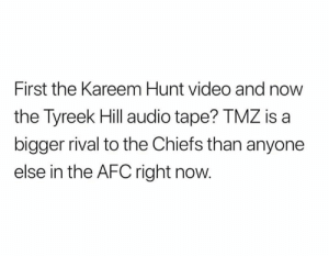 😂😂😂: First the Kareem Hunt video and now  the Tyreek Hill audio tape? TMZ is a  bigger rival to the Chiefs than anyone  else in the AFC right now 😂😂😂