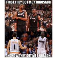 😂 this is good: FIRST THEY GOT A DINOSAUR  MIAMI  MIAMI  HEAT  AND NOW  THEY GOT MEADRAGON 😂 this is good