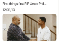 <p>For Real. Happy New Year (via /r/BlackPeopleTwitter)</p>: First things first RIP Uncle Phil.  12/31/13 <p>For Real. Happy New Year (via /r/BlackPeopleTwitter)</p>