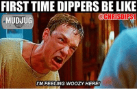 Memes, 🤖, and Portable: FIRST TIME DIPPERS BE LIKE  @CHRIS DIRS1  MUDJUG  portable spittoons  I'M FEELING WOOZY HERE! 😂 Pretty much!