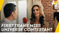 Angela Ponce is the first transgender woman to compete in the Miss Universe pageant.: FIRST TRANS MISS  UNIVERSE CONTESTANT Angela Ponce is the first transgender woman to compete in the Miss Universe pageant.