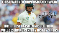 We gotta feel sad for them :( 1st inning :  David Warner out on 97  4th inning : Usman khawaja* out on 97  <finisher>: FIRST WARNER NOWUSMAN KHWAUA  TROLL  CRICKET  BOTH THESE BATSMEN MISSED THEIR  CENTURY JUST BY 33 RUNS We gotta feel sad for them :( 1st inning :  David Warner out on 97  4th inning : Usman khawaja* out on 97  <finisher>