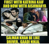 Lol: FIRST WITH KATRINA KAIF  AND NOW WITH AISHWARYA  SALMAN KHAN BE LIKE  DRIVER.. GAADI NIKAL Lol