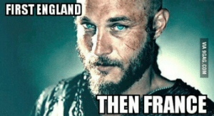 Dont mess with a team that has a Ragnar: FIRSTENGLAND  THEN FRANCE Dont mess with a team that has a Ragnar