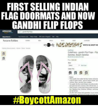 A true Indian will surely share this on his Timeline 😞😞 #VD: FIRSTSELLING INDIAN  FLAGDOORMATS AND NOW  GANDHI FLIP FLOPS  amazon  gandhi flops  Gift cards Registry Sea Help  Amazon lasliion  BABY  stv  WATCH & SHOP NO  CafePress  CafePress gandhi Flip Flops-Flip  Sandies, Beach Sandles  Be the to this  Size:  Color Pink  These quality foam Atter fip sops feature soft polye  straps for goat comfort .great as beach sandali pod  Womens, Mens, and Kids skses ayalatlo  our graphic opsandal designs protessionaay  look geat and make someonntmike with the funny c  Treat yourself or msake these thong sandals the perfe  Day Valentine's Day, Christmas binhdays, anniversar  an TMPORTED  We offer money back gaarantee so you can bu  A true Indian will surely share this on his Timeline 😞😞 #VD