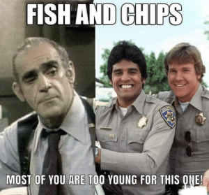 Memes, Fish, and 🤖: FISH AND CHIPS  MOST OF YOU ARE TOO YOUNG FOR THIS ONE!