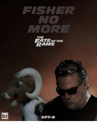 Sports, Rams, and Ram: FISHER  NO  MORE  THE  EATEOF THE  RAMS  br  #F7-9  AT ? That was fast... 🙃