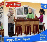Memes, Fisher Price, and 🤖: Fisher Price  Happy Hour Playset  Includes:  Pretend Bar  Barstools  Beer bottles So this meme made the news.   Apparently a lot of people took this as the real thing and have bombarded Fisher Price with thousands of complaints via email, twitter and angry phone calls.   DV6