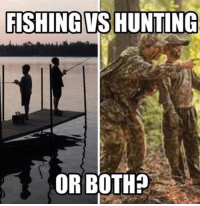 Memes, Hunting, and Fishing: FISHING VS HUNTING  OR BOTH? Drop a like & comment your side!!