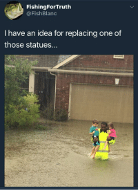 Blackpeopletwitter, Heroes, and The Real: FishingForTruth  @FishBlanc  I have an idea for replacing one of  those statues. <p>The real heroes in our world (via /r/BlackPeopleTwitter)</p>
