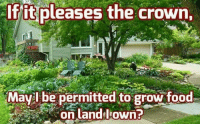 Thanks to the Libertarian Party of Ohio for this post! To get involved locally, go to lp.org/states!: fit  pleases  the  crown  Mavil be permitted to grow food  on land diown? Thanks to the Libertarian Party of Ohio for this post! To get involved locally, go to lp.org/states!