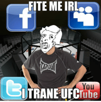 FITE ME IRL  You Someone suggested I make this, so I did.