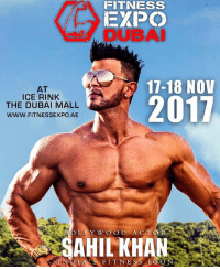 Dating, Fraternity, and Date: FITNESS  EXPO  DUBA  17-18 NON  AT  ICE RINK  THE DUBAI MALL  2017  SAHILKHAN  FIT NESS I This expo will be biggest till date 👌🏻 Repost @fitnessexpodubai 🇦🇪Congratulations ! We gladly announce that Sahil Khan - India's Fitness Icon - has become our Brand Ambassador for FITNESS EXPO DUBAI. We are thrilled to have him represent Bollywood and the Indian fitness industry. Along with him, we welcome the entire Indian fraternity to join hands with us and make it a successful event at Worlds largest mall, Dubai Mall in November 2017. From the CEO-Founder's desk @arifmirza1 👏🏽