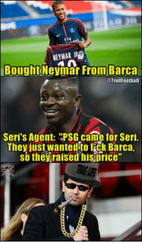 """Barcelona, Memes, and Neymar: FIV  at  NEYMAR JR  BoughtNeymar From Barca  @TrollFootball  Seri's Agent: """"PSG came for Seri.  They just wanted to fick Barca,  so theraised hisprice""""  OČCER? Barcelona should have let PSG win that night in the UEFA Champions League https://t.co/xLe0TRuMrU"""