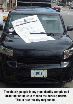 I love Canada: FIVE  D3NIAL  The elderly people in my municipality complained  about not being able to read the parking tickets  This is how the city responded... I love Canada
