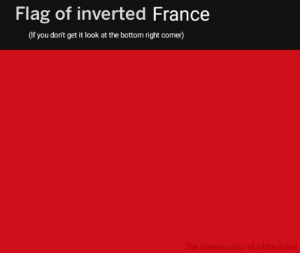 France, Dank Memes, and War: Flag of inverted France  (If you don't get it look at the bottom right corner) *Surrenders before the war starts*