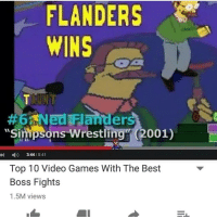 principal skinner: FLANDERS  WINS  Ned Flanders  Simpsons Wrestling (2001)  E  3:44  /8:41  Top 10 Video Games With The Best  Boss Fights  1.5M views