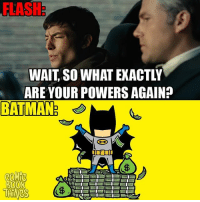 What did you think of the trailer?: FLASH  WAIT SO WHAT EXACTLY  ARE YOUR POWERS AGAIN?  BAT MAN  COMIC  ROOK  THINGS What did you think of the trailer?