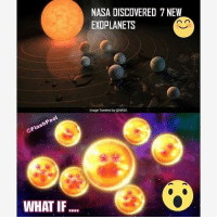 What if!?!? {Creds FlashPool on FB}: FlashPool  WHAT IF  NASA DISCOVERED 7 NEW  n n  EXOPLANETS  Image Tweeted by NASA What if!?!? {Creds FlashPool on FB}