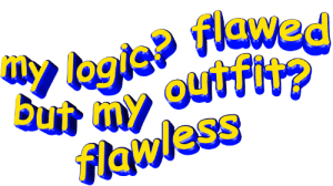 Flawed: Flawed  uy logie?  ourfh?  but  flawless