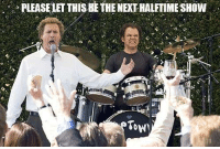 Do you want to see this duo for next years Super Bowl half time show?  Like Us NFL Memes!: FLEASELETTHISBETHENEKTHALTIMESHow Do you want to see this duo for next years Super Bowl half time show?  Like Us NFL Memes!