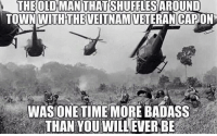 . ✅ Double tap the pic ✅ Tag your friends ✅ Check link in my bio for badass stuff - usarmy 2ndamendment soldier navyseals gun flag army operator troops tactical armedforces weapon patriot marine usmc veteran veterans usa america merica american coastguard airman usnavy militarylife military airforce tacticalgunners: FLES  AROUND  TOWN WITHTHE VEITNAMVETERAN CAPON  WITH THE VEITNAMVETERANCAP  WASONETIME MORE BADASS  THAN YOU WILL EVER BE . ✅ Double tap the pic ✅ Tag your friends ✅ Check link in my bio for badass stuff - usarmy 2ndamendment soldier navyseals gun flag army operator troops tactical armedforces weapon patriot marine usmc veteran veterans usa america merica american coastguard airman usnavy militarylife military airforce tacticalgunners