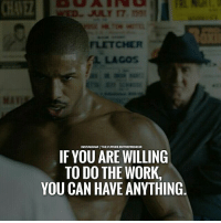 Work... thefutureentrepreneur l: FLETCHER  AL. LAGOs  Mi  INSTAGRAM THE FUTUREENTREPRENEUR  IF YOU ARE WILLING  TO DO THE WORK,  YOU CAN HAVE ANYTHINOG Work... thefutureentrepreneur l