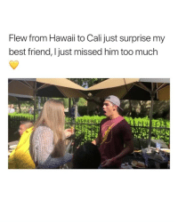 Best Friend, Shit, and Too Much: Flew from Hawaii to Cali just surprise my  best friend, Ijust missed him too much THIS IS THE CUTEST SHIT EVER I WANNA SEE THEM TOGETHER