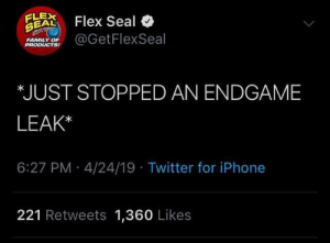 Family, Flexing, and Iphone: FLEX  SEAL) Flex Seal  GetFlexSeal  FAMILY OF  PRODUCTS!  JUST STOPPED AN ENDGAME  LEAK*  6:27 PM 4/24/19 Twitter for iPhone  221 Retweets 1,360 Likes The hero we deserve
