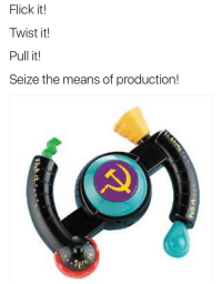 """Life, Http, and Via: Flick it!  Twist it!  Pull it!  Seize the means of production! <p>I have invested my entire life savings into this format please tell me it was worth it via /r/MemeEconomy <a href=""""http://ift.tt/2wIsO5a"""">http://ift.tt/2wIsO5a</a></p>"""