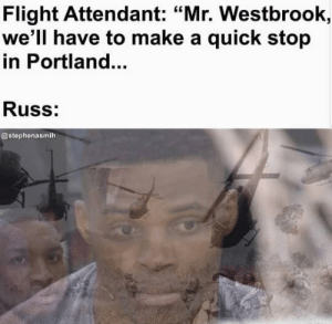 """Instagram, Memes, and Paul George: Flight Attendant: """"Mr. Westbrook,  we'll have to make a quick stop  in Portland...  Russ:  @stephenasmih Mo Harkless admits Damian Lillard's playoff game-winner over Paul George is a 'sensitive subject': https://t.co/se8w2fkdba  (via stephenasmih/Instagram) https://t.co/xPc43c3Ik9"""