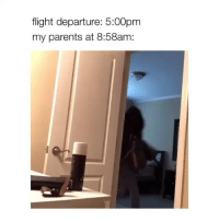 This is too accurate: flight departure: 5:00pm  my parents at 8:58am: This is too accurate