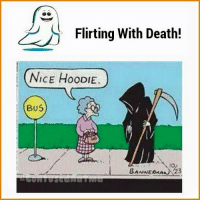 Death: Flirting With Death!  NICE HooDIE.  BUS  BANNEOMAA 23
