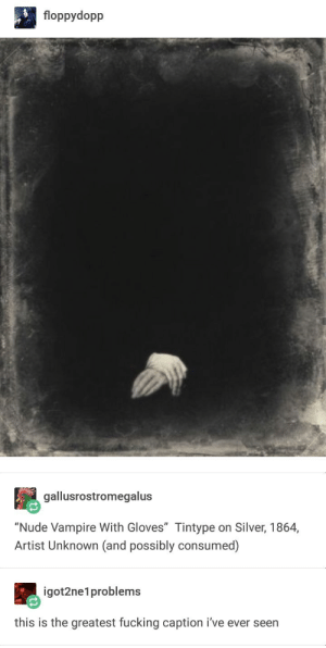 """Fucking, Nude, and Silver: floppydopp  gallusrostromegalus  """"Nude Vampire With Gloves"""" Tintype on Silver, 1864,  Artist Unknown (and possibly consumed)  igot2ne1problems  this is the greatest fucking caption i've ever seein Vampire Erotica"""
