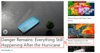 Uh, everything?: FLORENCE RAINFALL TOTAL  SEP. 13-17, 2018  ye  Where Rivers Will Burst Their  Banks  Danger Remains: Everything Still  Happening After the Hurricane  What's Happening in the  Atlantic Now, After Florence?  he Hurrican  SEE MORE Uh, everything?