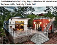 "America, Community, and Energy: Florida Makes Off-Grid Living Illegal Mandates All Homes Must  Be Connected To Electricity & Water Grid <p><a href=""http://rtrixie.tumblr.com/post/110082577699/thinksquad-robin-speronis-lives-off-the-grid-in"" class=""tumblr_blog"">rtrixie</a>:</p>  <blockquote><p><a class=""tumblr_blog"" href=""http://think-squad.com/post/110070574400/robin-speronis-lives-off-the-grid-in-florida"">thinksquad</a>:</p><blockquote><p>Robin Speronis lives off the grid in Florida, completely independent of the city's water and electric system. A few weeks ago, officials ruled her off-grid home illegal. Officials cited the International Property Maintenance Code, which mandates that homes be connected to an electricity grid and a running water source.</p><p>That's like saying our dependency on corporations isn't even a choice. The choice to live without most utilities has been ongoing for Robin, the self-sufficient woman has lived for more than a year and a half using solar energy, a propane camping stove and rain water.</p>  <p>In the end, she was found not guilty of not having a proper sewer or electrical system; but was guilty of not being hooked up to an approved water supply.</p>  <p>Speronis is still being hassled by the municipality of Cape Coral for not having a connection to city water, nor proper sewage. That. regardless of the fact the city capped her sewers themselves.</p>  <p>Is Off-Grid Really Illegal?<br/> In essence yes. To live off the grid means to not have to hook up to any corporate or municipal utilities. If a municipality makes it illegal to disconnect from any given utility, they are in essence making off grid living illegal.</p>  <p>""It means living independently, mainly living independently of the utility companies. Providing your own power. It does not mean living in the stone age, it's not about bush craft. It's about generating your own power, your own water, dealing with your own waste. Probably as part of a community, not living on your own like a hermit. It's also about being more self-reliant and being less dependent on the system. Perhaps realizing that the system isn't really protecting us anymore and we have to look after ourselves."" – George Noory</p>  <p><br/> Sources:</p>  <p><a href=""http://america.aljazeera.com/watch/shows/the-stream/the-stream-officialblog/2014/2/25/florida-court-challengesoffthegridliving.html"">http://america.aljazeera.com/watch/shows/the-stream/the-stream-officialblog/2014/2/25/florida-court-challengesoffthegridliving.html</a></p>  <p><a href=""http://www.offthegridnews.com/2014/02/22/court-rules-off-the-grid-living-is-illegal/"">http://www.offthegridnews.com/2014/02/22/court-rules-off-the-grid-living-is-illegal/</a></p>  <p><a href=""http://www.collective-evolution.com/2014/03/09/florida-makes-off-grid-living-illegal-mandates-all-homes-must-be-connected-to-an-electricity-grid/"">http://www.collective-evolution.com/2014/03/09/florida-makes-off-grid-living-illegal-mandates-all-homes-must-be-connected-to-an-electricity-grid/</a></p></blockquote>  <p>This might not seem like much, but it is a massive frontal assault on freedom. You can no longer choose to supply yourself with water and electricity, even if you have the means to do so, nor can you really choose to live in a remote place anymore. Essentially, this is telling you that you must not be self sufficient, but rather depend on external services. <br/></p><p>Reminds me of an article from Britain, where a couple was ordered to destroy the hut they built, as it was illegal to live outside of settlements without a good reason - why can't that reason be living on my land, the way I want to?<br/></p></blockquote>"