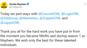 audvidis: rest in peace misfits ogroster 2016-2018: Florida Mayhem  MAYHEM @FLMayhem  Today we part ways with @CwooshOW, @LogixoW,  @Zebbosai, @Manneten, @ZuppehOW, and  @zappisOW.  Thank you all for the hard work you have put in from  the moment you became Misfits and during season 1 as  Mayhem. We wish only the best for these talented  individuals. audvidis: rest in peace misfits ogroster 2016-2018
