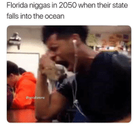 Florida, Dank Memes, and Wyoming: Florida niggas in 2050 when their state  falls into the ocearn  @typicalterome Nah but fr what's the weirdest state besides Wyoming?