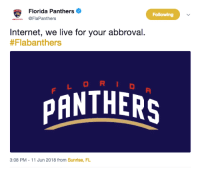 "Internet, Lmao, and Tumblr: Florida Panthers  @FlaPanthers  Following  Internet, we live for your abbroval.  #Flabanthers  PANTHERS  3:08 PM -11 Jun 2018 from Sunrise, FL <p><a href=""http://swamphockey.co.vu/post/174803236822/florida-panthers-twitter-is-really"" class=""tumblr_blog"">hockeyswamp</a>:</p>  <blockquote><p><a href=""https://twitter.com/FlaPanthers/status/1006297104418066434"">Florida Panthers' twitter is really underappriciated imho lmao </a></p></blockquote>"